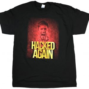 Hacked Again Exclusive T-Shirt front side