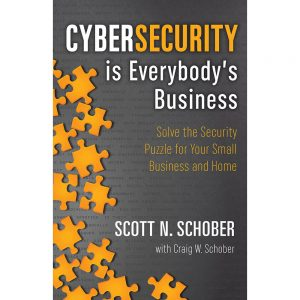 Cybersecurity Is Everybody's Business softcover book