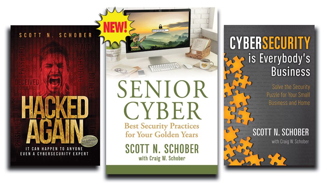 Senior Cyber, Cybersecurity is Everybody's Business and Hacked Again